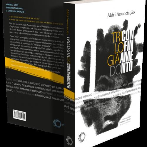 Lançamento de livro de Aldri Anunciação Trilogia do Confinamento com textos de dramaturgia